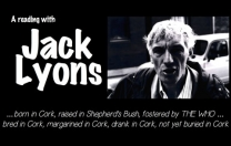 Jack Lyons reading: a prolific and highly entertaining author whose early life in London with The Who inspired the film Quadrophenia. Within a defined Cork idiom, he has the ability to capture his overactive imagination into both prose and poetry.